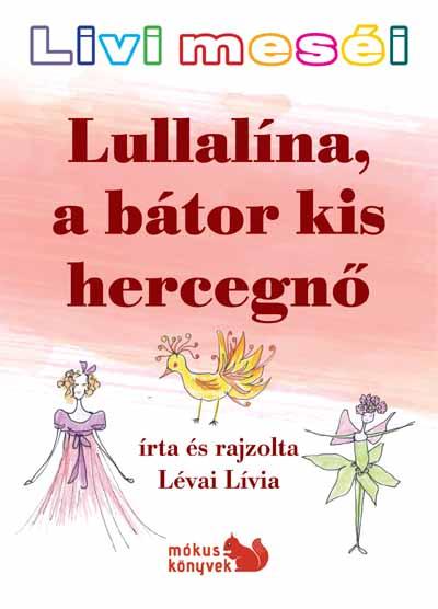 Livi meséi – Lullalína, a bátor kis hercegnő Előnézete
