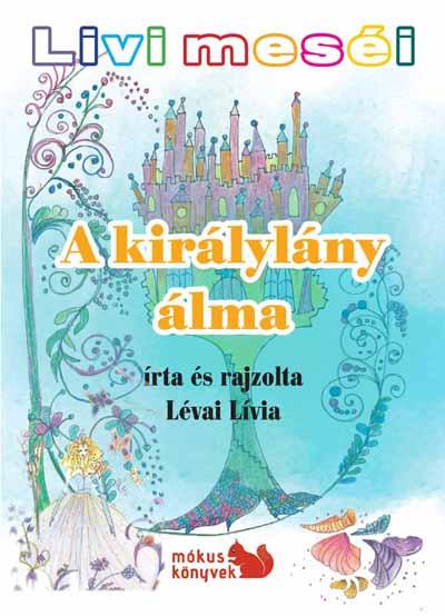 Livi meséi – A királylány álma Előnézete